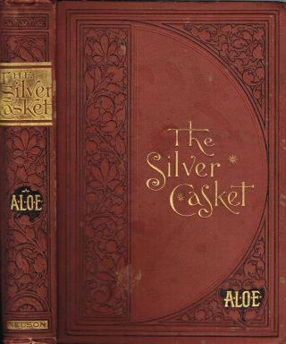 The Silver Casket; or, The World and Its Wiles. A. L. O. E., Charlotte Maria Tucker