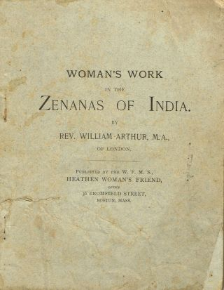 Woman's Work in the Zenanas of India. William Arthur