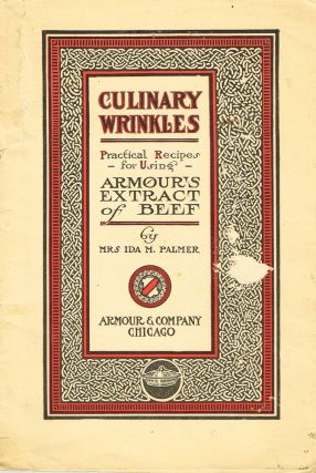 Culinary Wrinkles: Practical Recipes for Using Armour's Extract of Beef