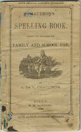 Chaudron's Spelling Book, Carefully Prepared for Family and School Use