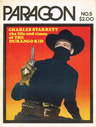 Paragon Magazine Number 5, Featuring Charles Starrett, the Life and...