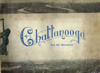 Chattanooga and Her Battlefields