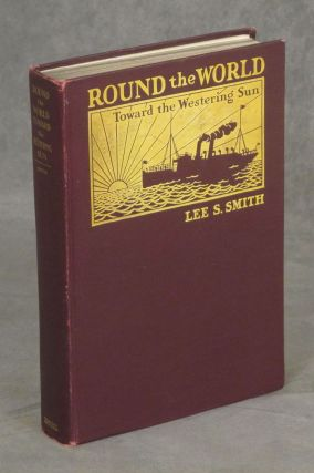 Round the World Toward the Westering Sun, SIGNED by the...