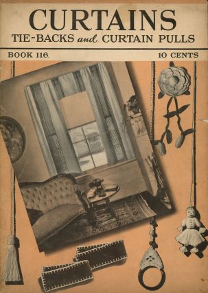 Curtains, Tie-Backs and Curtain Pulls: Book 116