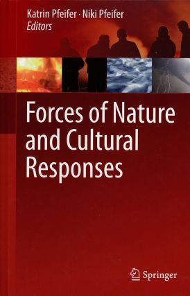 Forces of Nature and Cultural Responses. Katrin Pfeifer, Niki Pfeifer
