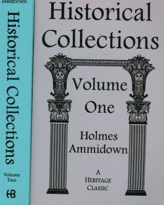 Historical Collections, Complete in Two Volumes. Holmes Ammidown