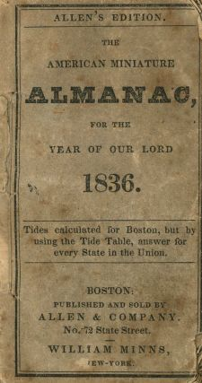 The American Miniature Almanac for the Year of Our Lord 1836. Allen and Company