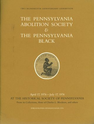 The Pennsylvania Abolition Society and The Pennsylvania Black, Two Hundredth...