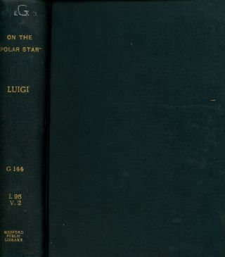 On the 'Polar Star' in the Arctic Sea, Volume II ONLY. Luigi Amedeo, William Le Queux