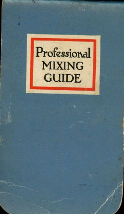 Professional Mixing Guide, Contains a Full and Complete List of Recognized and Accepted Standard...