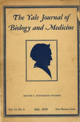 The Yale Journal of Biology and Medicine, Milton C. Winternitz...