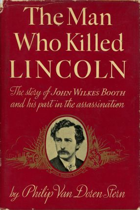 The Man Who Killed Lincoln, the Story of John Wilkes...