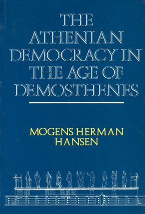 Athenian Democracy in the Age of Demosthenes: Structure, Principles, and...