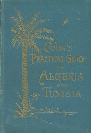 Cook's Practical Guide to Algiers, Algeria, and Tunisia