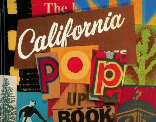 The California Pop-Up Book. Carlos Alamarez, Judith Freeman William Claxton, Alice Waters